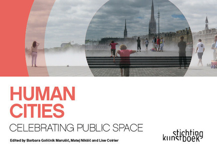 Press kit | 768-01 - Press release | New book Human Cities: Celebrating public space - Pro Materia - Edition