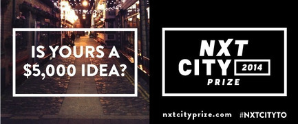 Dossier de presse | 1168-01 - Communiqué de presse | Less than one month left to submit to the NXT City Prize with an opportunity to win $5,000 - NXT City Prize - Competition