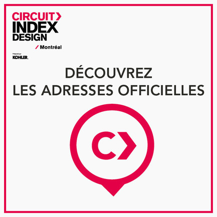 Press kit | 611-15 - Press release | A complete day to celebrate design: 1st edition of Circuit Index-Design Montréal - Index-Design - Event + Exhibition - Adresses Officielles