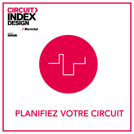 Press kit | 611-15 - Press release | A complete day to celebrate design: 1st edition of Circuit Index-Design Montréal - Index-Design - Event + Exhibition - Planifiez votre parcours