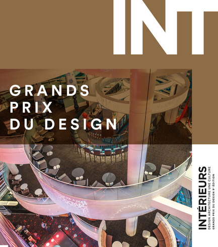 Press kit | 673-10 - Press release | GRANDS PRIX DU DESIGN Award 8th edition. And the winners are... - Agence PID - Event + Exhibition - Couverture du magazine INTÉRIEURS - projet de l'année - Photo credit: Marc Cramer et Magazine INTÉRIEURS