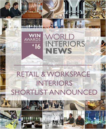 Press kit | 1124-08 - Press release | WIN Awards - Retail & Workspace Interiors Shortlist Announced - World Interiors News - Commercial Interior Design - WIN Awards 2016 Retail & Workspace Shortlist  - Photo credit: World Interiors News