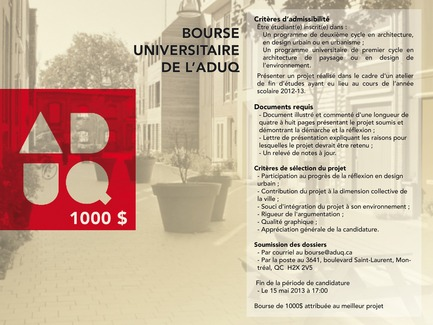 Press kit | 1039-03 - Press release | Bourse universitaire de l'ADUQ 2013 - Association du design urbain du Québec (ADUQ) - Évènement + Exposition - Affiche Bourse universitaire ADUQ - Photo credit: ADUQ