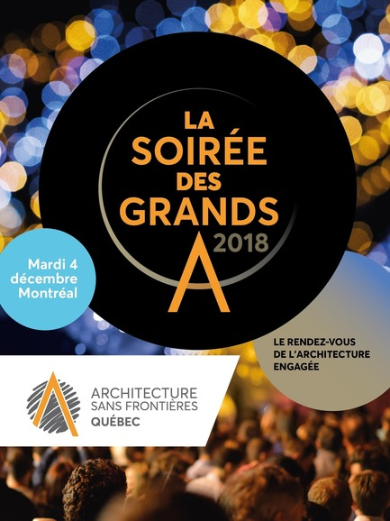 "Press kit | 685-16 - Press release | Join Us for the 2018 ""Soirée des Grands A"" on Tuesday December 4th - Architecture Without Borders Quebec (AWBQ) - Event + Exhibition - Photo credit: Architecture Without Borders Quebec"