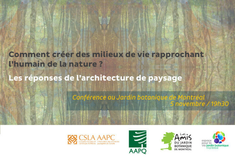 Newsroom - Press release - How to create living environment to get human closer to nature? Between heritage and future, the answer of landscape architecture - L'Association des architectes paysagistes du Québec (AAPQ)