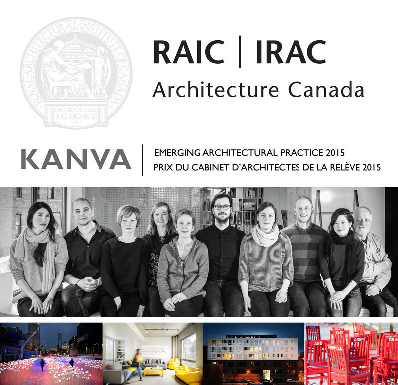 Press kit - Press release - The Royal Architecture Institute of Canada honours KANVA with the 2015 Emerging Architectural Practice Award - KANVA