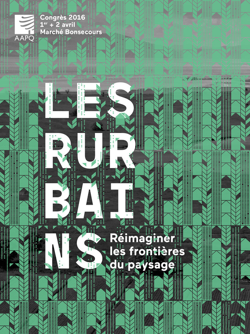 Newsroom - Press release - Les Rurbains - Rethinking the boundaries of landscape - L'Association des architectes paysagistes du Québec (AAPQ)