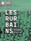 Press kit - Press release - Les Rurbains - Rethinking the boundaries of landscape - L'Association des architectes paysagistes du Québec (AAPQ)