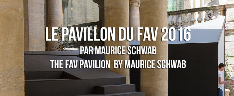 Press kit - Press release - The FAV Pavilion 2016 by Maurice Schwab - Association Champ Libre - Festival des Architectures Vives (FAV)