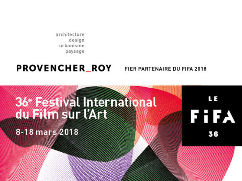 Newsroom - Press release - 2018 International Festival of Films on Art (FIFA) - Provencher_Roy