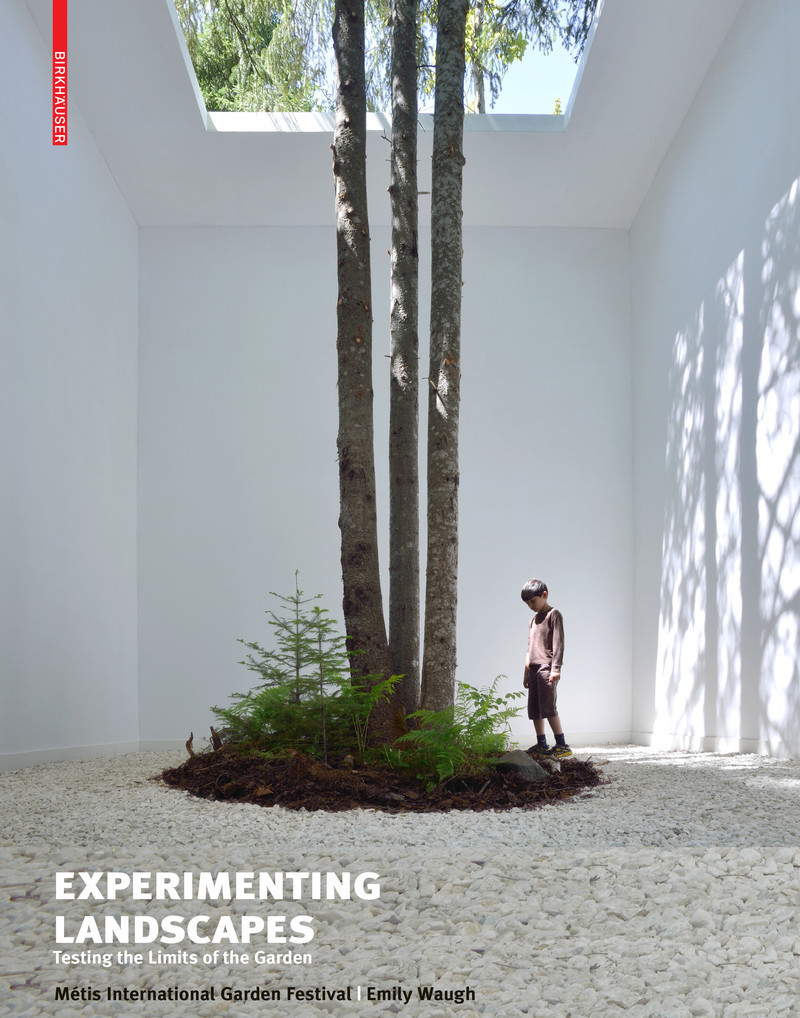 Press kit - Press release - New publication about the International Garden Festival - Experimenting Landscapes: Testing the Limits of the Garden - International Garden Festival / Reford Gardens