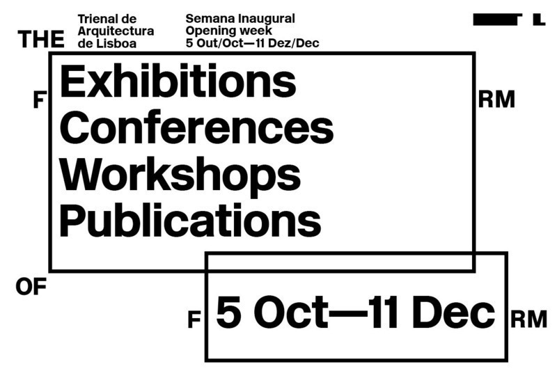 Newsroom - Press release - The Form of Form - Fourth Edition of Lisbon Architecture Triennale - Lisbon Architecture Triennale