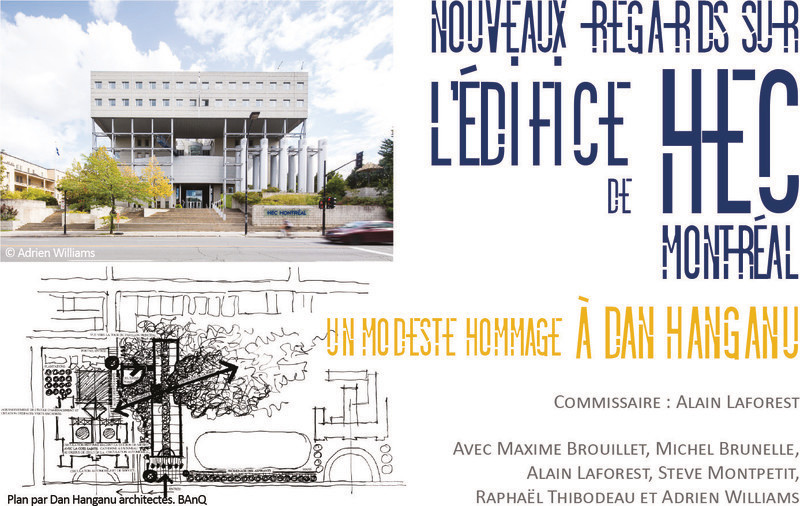 Newsroom - Press release - A Fresh Look at the HEC Building - A Tribute toDan Hanganu - Maison de l'architecture du Québec