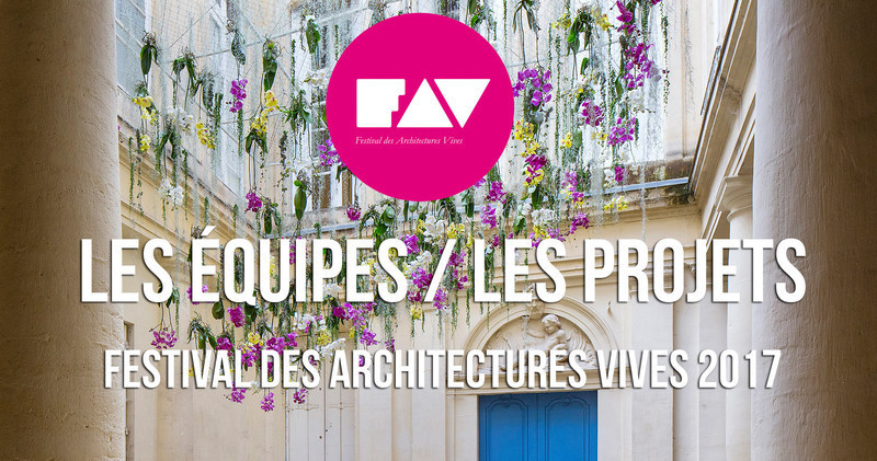 Dossier de presse - Communiqué de presse - 2017 Lively Architecture Festival - Association Champ Libre - Festival des Architectures Vives (FAV)