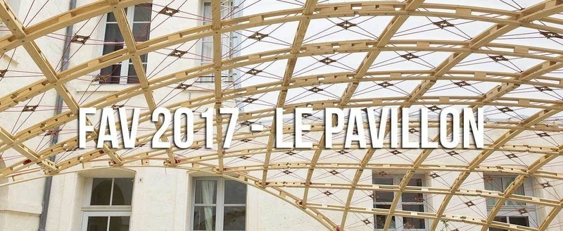 Newsroom - Press release - FAV's 2017 Pavilion - Association Champ Libre - Festival des Architectures Vives (FAV)