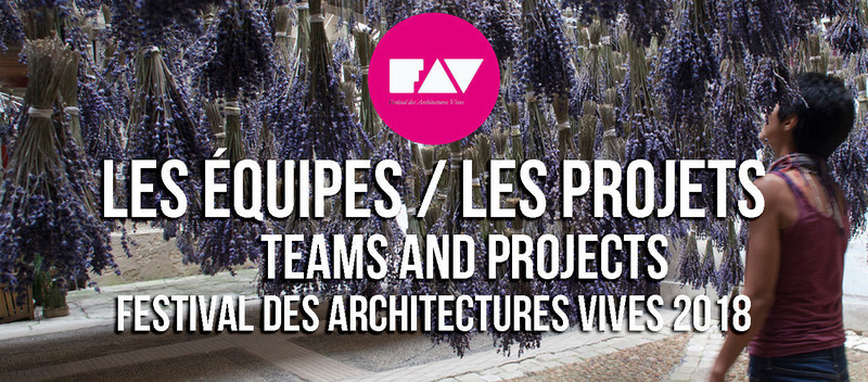 Newsroom - Press release - Festival des Architectures Vives 2018 - Association Champ Libre - Festival des Architectures Vives (FAV)