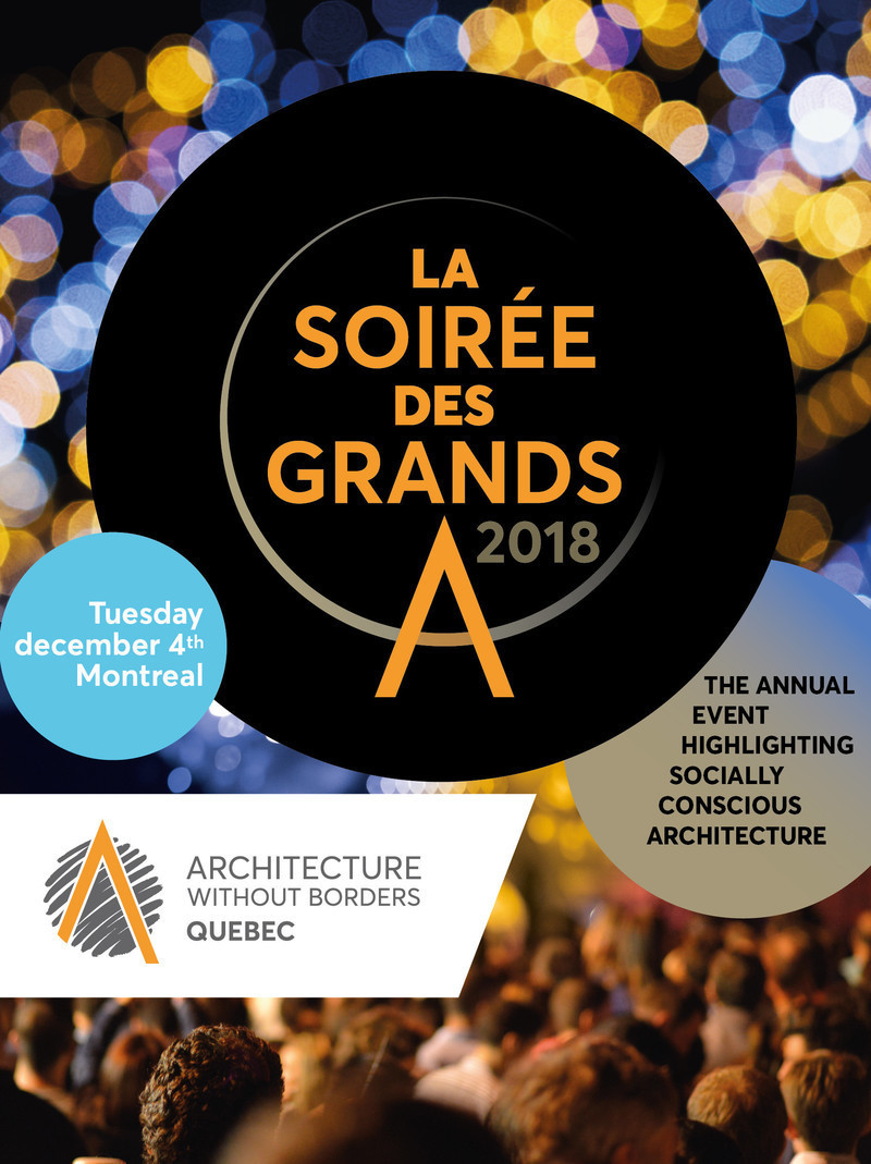 "Press kit - Press release - Join Us for the 2018 ""Soirée des Grands A"" on Tuesday December 4th - Architecture Without Borders Quebec (AWBQ)"