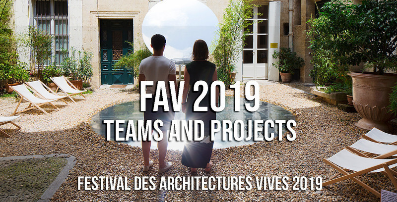 Dossier de presse - Communiqué de presse - Festival des Architectures Vives 2019: Teams and Projects - Association Champ Libre