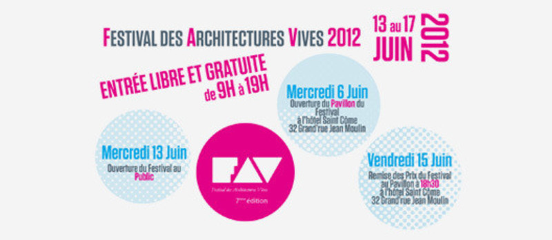 Press kit - Press release - L'inauguration du Festival des Architectures Vives 2012 Mardi 12 juin - 18h30 - Association Champ Libre - Festival des Architectures Vives (FAV)