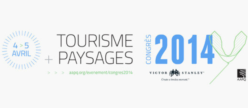 Newsroom - Press release - Congress 2014 « tourism + landscapes » : threepromising intervention areas for Quebec - L'Association des architectes paysagistes du Québec (AAPQ)