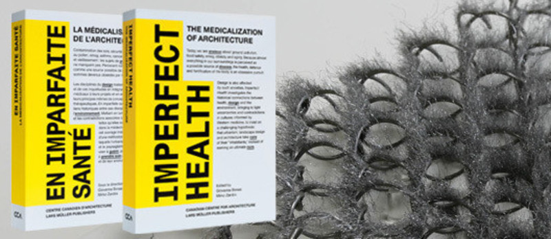 Press kit - Press release - Imperfect Health: The Medicalization of Architecture, - Centre Canadien d'Architecture (CCA)