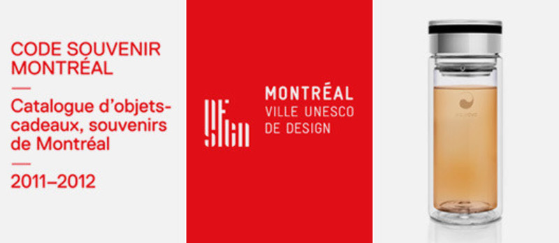 Newsroom - Press release - CODE SOUVENIR MONTRÉAL - Souvenir and gift catalogue of Montréal 2011-2012 - Bureau du design - Ville de Montréal